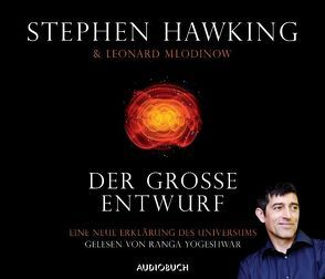 Der große Entwurf von Hawking,  Stephen, Mlodinow,  Leonard, Yogeshwar,  Ranga, Zimber,  Corinna