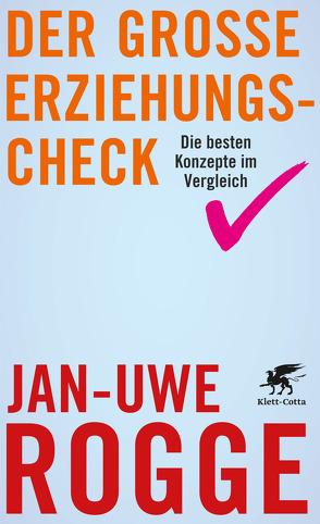Der große Erziehungs-Check von Rogge,  Jan-Uwe