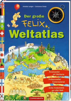 Der große Felix-Weltatlas von Droop,  Constanza, Langen,  Annette
