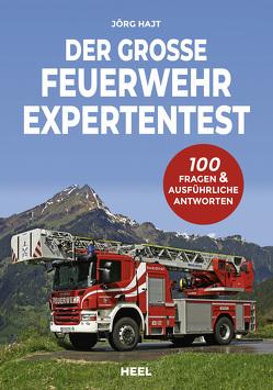 Der große Feuerwehr Expertentest von Hajt,  Jörg