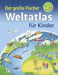 Der große Fischer Weltatlas für Kinder von Richter,  Stefan Louis, Weller-Essers,  Andrea
