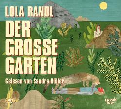 Der Große Garten von Hüller,  Sandra, Randl,  Lola