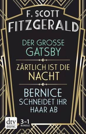 Der große Gatsby – Zärtlich ist die Nacht – Bernice schneidet ihr Haar ab von Fitzgerald,  F. Scott, Wolff,  Lutz-W.