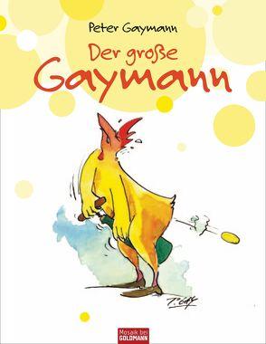 Der große Gaymann von Gaymann,  Peter