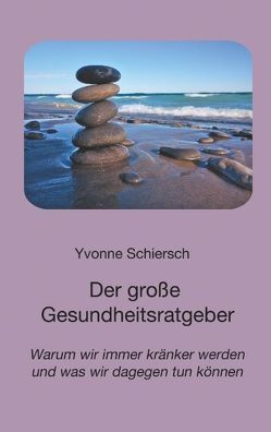 Der große Gesundheitsratgeber von Schiersch,  Yvonne