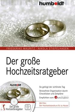 Der große Hochzeitsratgeber von Mauritz,  Friederike, Stiefelhagen,  Nikola