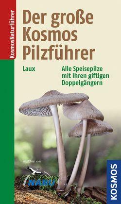 Der große Kosmos Pilzführer von Laux,  Hans E.