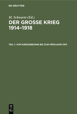 Der große Krieg 1914–1918. Der deutsche Landkrieg / Vom Kriegsbeginn bis zum Frühjahr 1915 von Dommes,  Wilhelm v.