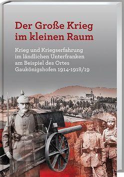 Der Große Krieg im kleine Raum von Menig,  Georg