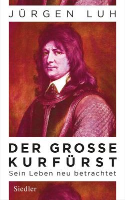 Der Große Kurfürst von Luh,  Jürgen