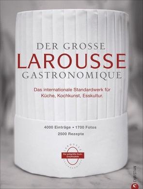 Der große Larousse Gastronomique. Das internationale Standardwerk für Küche, Kochkunst, Esskultur.