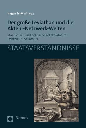 Der große Leviathan und die Akteur-Netzwerk-Welten von Schölzel,  Hagen