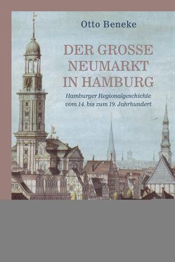 Der große Neumarkt in Hamburg von Beneke,  Otto