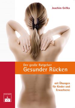 Der große Ratgeber Gesunder Rücken von Grifka,  Joachim