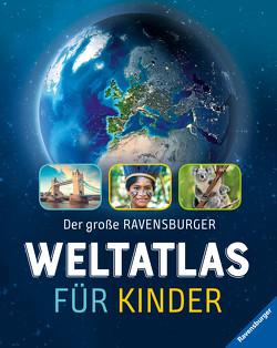Der große Ravensburger Kinder-Weltatlas von Bitter,  Ralf, Schwendemann,  Andrea, Windecker,  Jochen