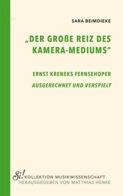 """""""Der große Reiz des Kamera-Mediums"""" von Beimdieke,  Sara"""