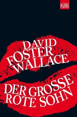 Der große rote Sohn von Foster Wallace,  David