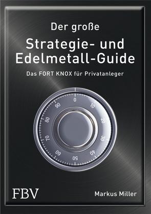 Der große Strategie- und Edelmetall-Guide von Markus,  Miller
