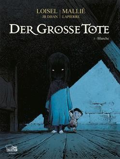 Der große Tote 03 von Löhmann,  Uwe, Loisel,  Régis, Mallié,  Vincent