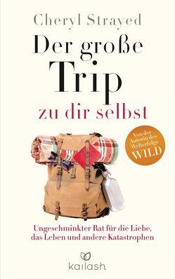 Der große Trip zu dir selbst von Strayed,  Cheryl, Zettner,  Maria