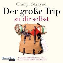 Der große Trip zu dir selbst von Doering,  Manja, Freitag,  Tania, Knobloch,  Carsten, Strayed,  Cheryl, Zettner,  Maria