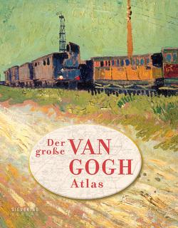 Der große van Gogh Atlas von Denekamp,  Nienke, Meedendorp,  Teio, Müller-Haas,  Marlene, van Blerk,  René