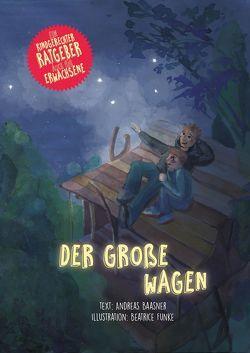 """""""Der Große Wagen"""" von Baasner,  Andreas, Funke,  Beatrice"""