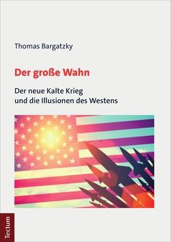 Der große Wahn von Bargatzky,  Thomas