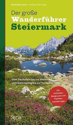 Der große Wanderführer Steiermark von Lamm,  Reinhard, Steininger,  Andreas