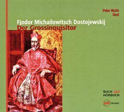 Der Grossinquisitor von Bolliger,  Albert, Dostojewskij,  Fjodor Michailowitsch, Matic,  Peter