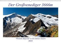 Der Großvenediger 3666m (Wandkalender 2019 DIN A3 quer)