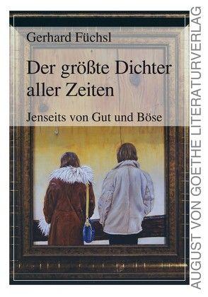 Der größte Dichter aller Zeiten von Füchsl,  Gerhard