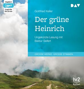 Der grüne Heinrich von Keller,  Gottfried, Seifert,  Baldur