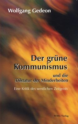 Der grüne Kommunismus und die Diktatur der Minderheiten von Gedeon,  Wolfgang