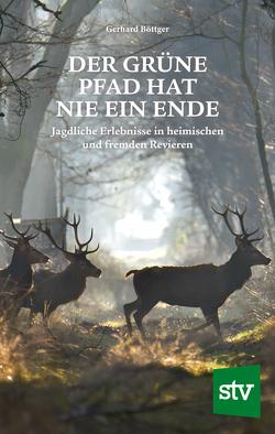 Der grüne Pfad hat nie ein Ende von Böttger,  Gerhard