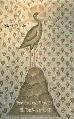 Der grüne Phoenix II von Grahn,  Gerit
