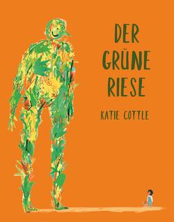 Der grüne Riese von Cottle,  Katie