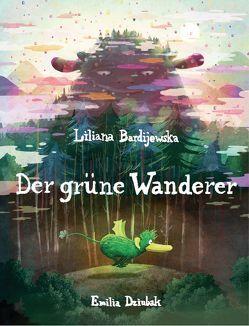 Der grüne Wanderer von Bardijewska,  Liliana, De Nuzzo,  Ilaria, Dziubak,  Emilia