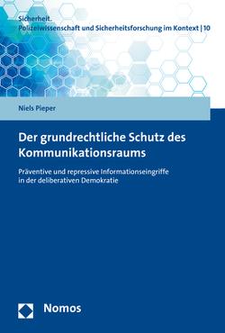 Der grundrechtliche Schutz des Kommunikationsraums von Pieper,  Niels