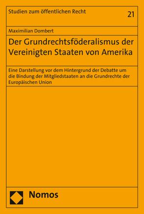 Der Grundrechtsföderalismus der Vereinigten Staaten von Amerika von Dombert,  Maximilian