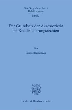 Der Grundsatz der Akzessorietät bei Kreditsicherungsrechten. von Heinemeyer,  Susanne