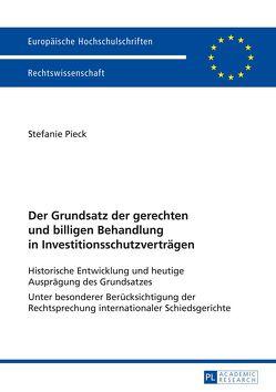 Der Grundsatz der gerechten und billigen Behandlung in Investitionsschutzverträgen von Pieck,  Stefanie