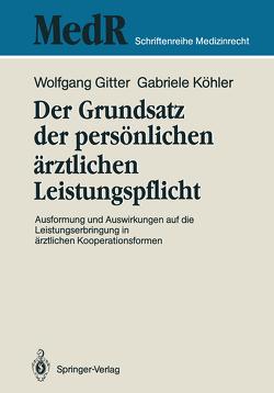 Der Grundsatz der persönlichen ärztlichen Leistungspflicht von Broglie,  Maximilian G., Gitter,  Wolfgang, Köhler,  Gabriele