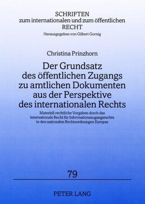 Der Grundsatz des öffentlichen Zugangs zu amtlichen Dokumenten aus der Perspektive des internationalen Rechts von Prinzhorn,  Christina