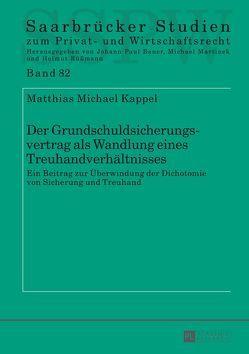 Der Grundschuldsicherungsvertrag als Wandlung eines Treuhandverhältnisses von Kappel,  Matthias Michael