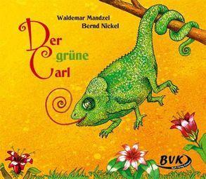 Der grüne Carl von Mandzel,  Waldemar, Nickel,  Bernd