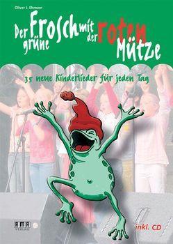 Der grüne Frosch mit der roten Mütze von Ehmsen,  Oliver J
