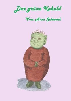 Der grüne Kobold von Schwenk,  Anni