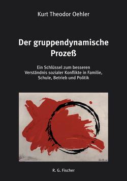 Der gruppendynamische Prozeß von Oehler,  Kurt Theodor