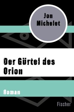 Der Gürtel des Orion von Haefs,  Gabriele, Michelet,  Jon